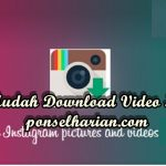 Inilah 3 Cara Download Video Instagram Di Android